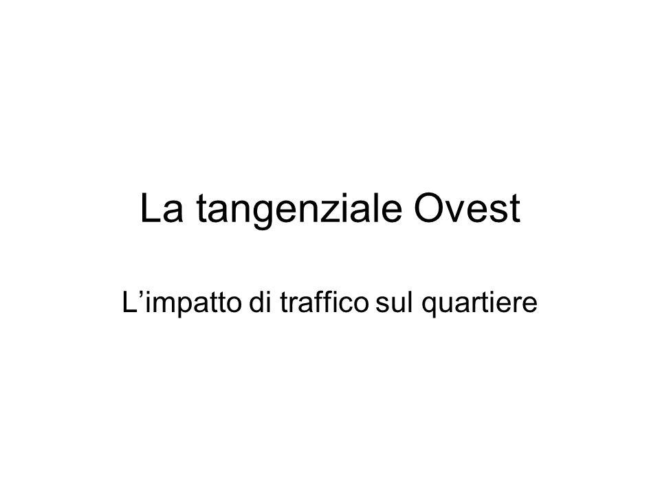 La tangenziale Ovest L'impatto di traffico sul quartiere