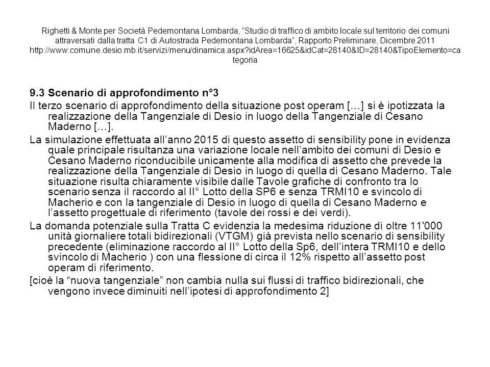 9.3 Scenario di approfondimento n°3 Il terzo scenario di approfondimento della situazione post operam […] si è ipotizzata la realizzazione della Tange