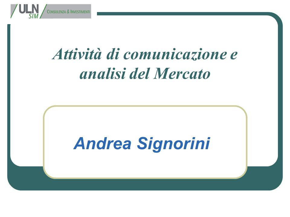 Attività di comunicazione e analisi del Mercato Andrea Signorini