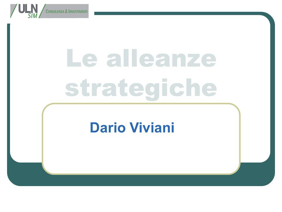 Le alleanze strategiche Dario Viviani