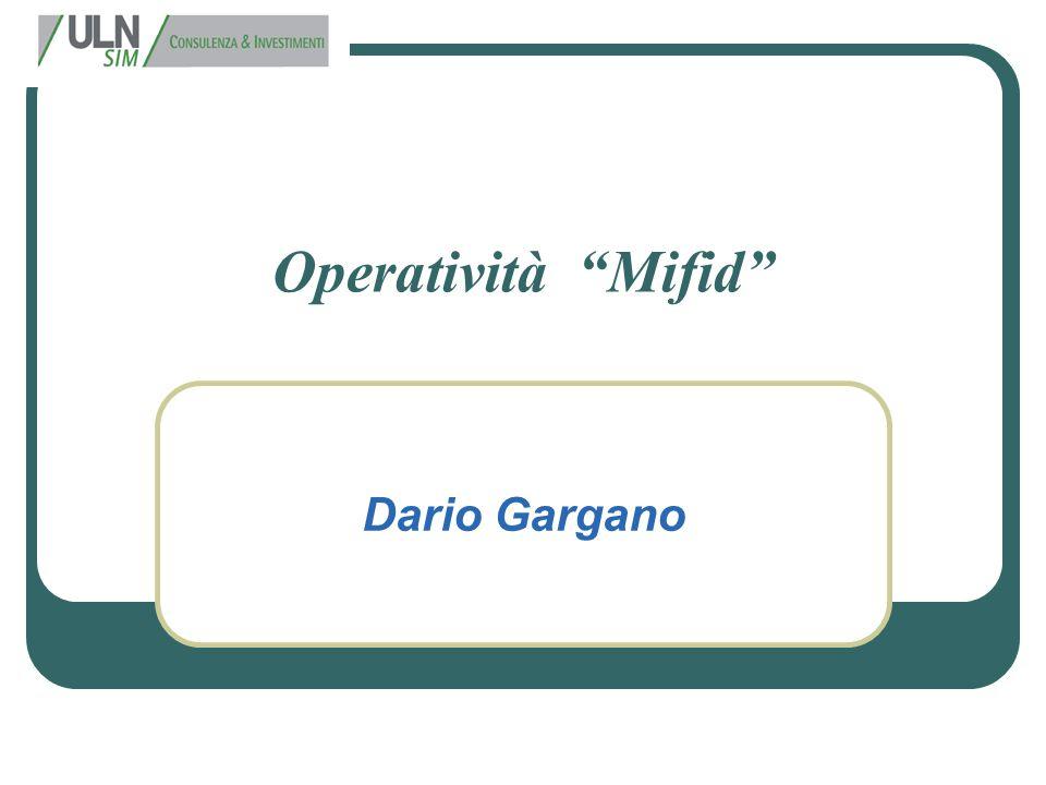 "Operatività ""Mifid"" Dario Gargano"