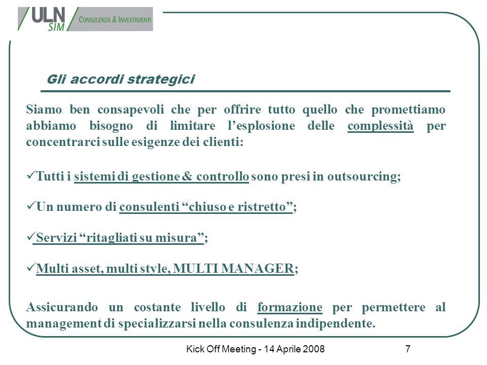 Kick Off Meeting - 14 Aprile 2008 7 Gli accordi strategici Siamo ben consapevoli che per offrire tutto quello che promettiamo abbiamo bisogno di limit