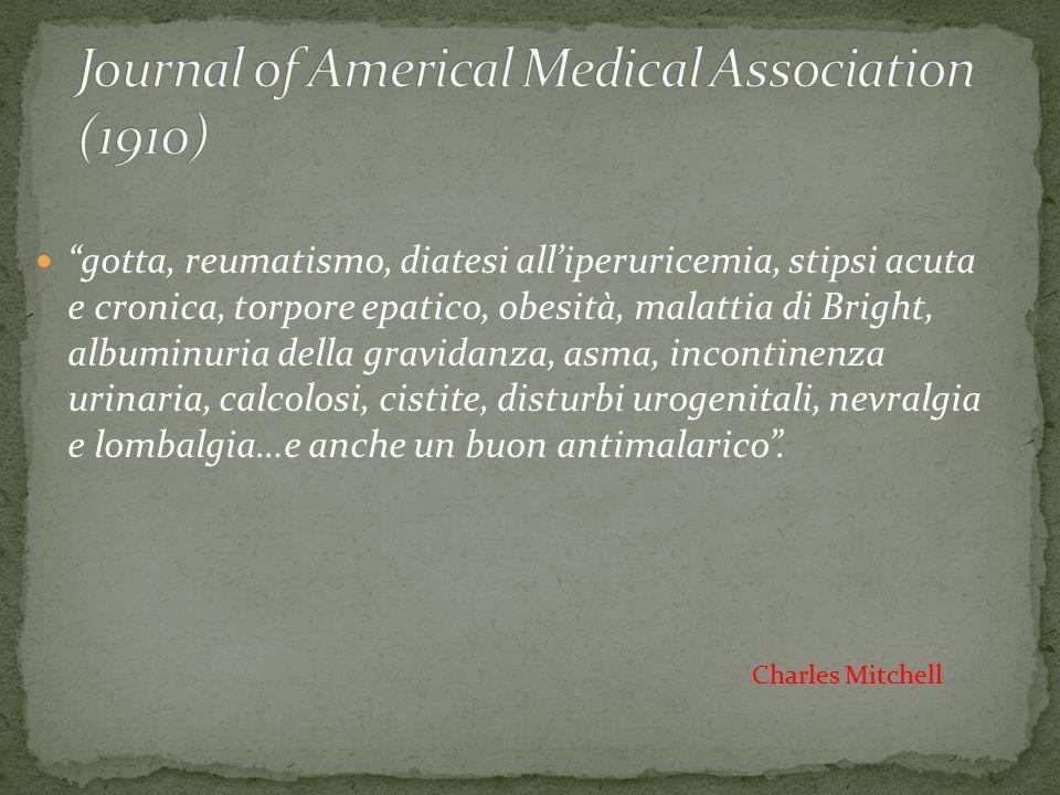 """""""gotta, reumatismo, diatesi all'iperuricemia, stipsi acuta e cronica, torpore epatico, obesità, malattia di Bright, albuminuria della gravidanza, asma"""