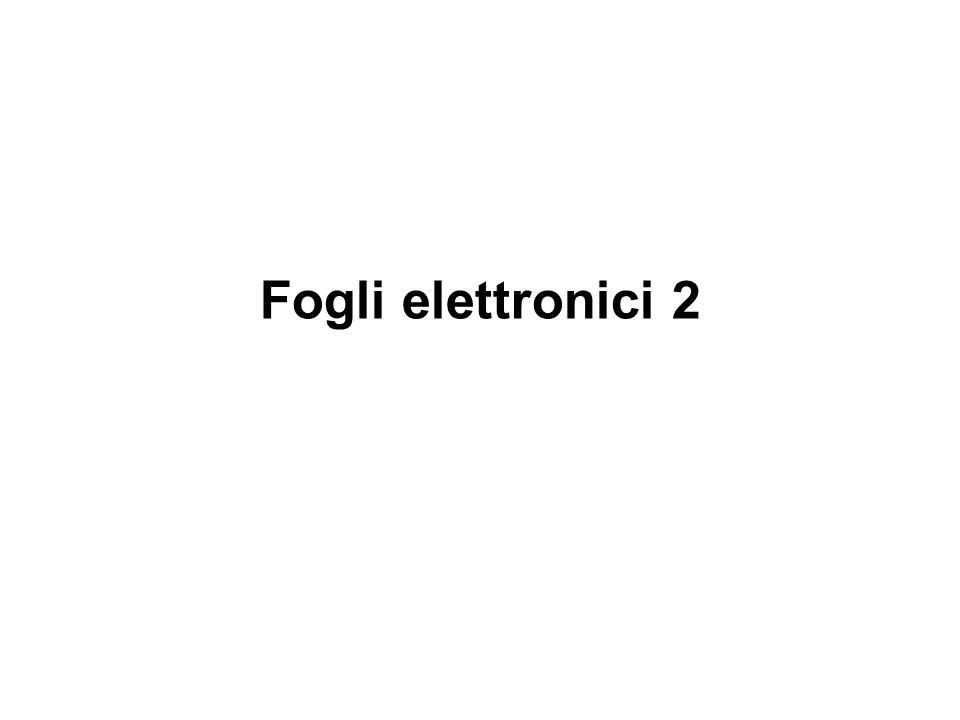 Fogli elettronici 2