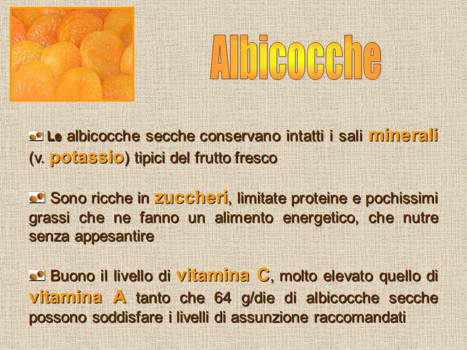 Le albicocche secche conservano intatti i sali minerali (v. potassio ) tipici del frutto fresco Le albicocche secche conservano intatti i sali mineral