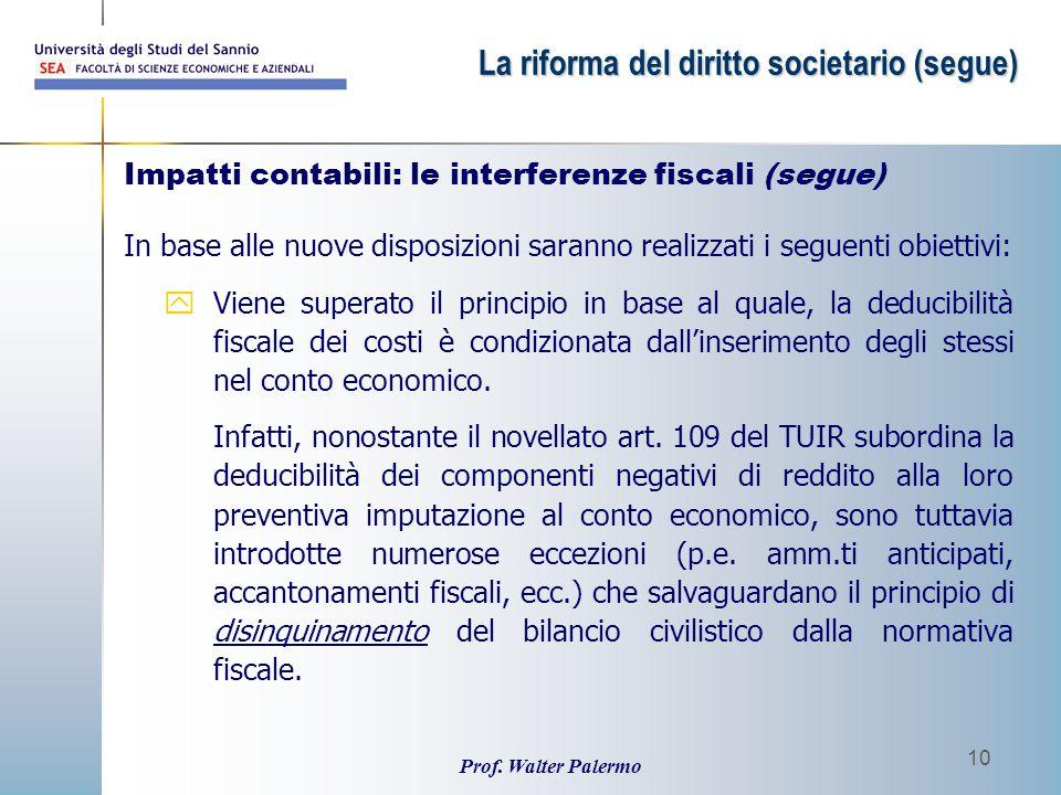 Prof. Walter Palermo 10 In base alle nuove disposizioni saranno realizzati i seguenti obiettivi: yViene superato il principio in base al quale, la ded