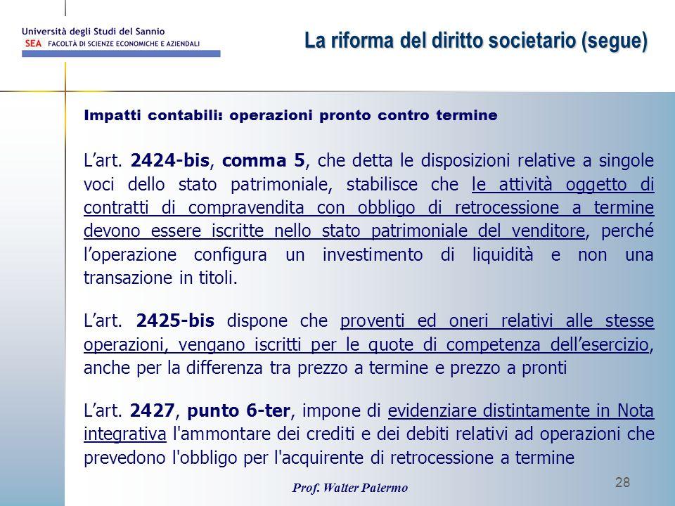 Prof. Walter Palermo 28 L'art. 2424-bis, comma 5, che detta le disposizioni relative a singole voci dello stato patrimoniale, stabilisce che le attivi