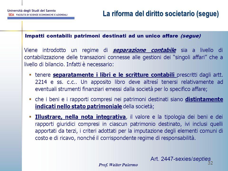 Prof. Walter Palermo 32 Viene introdotto un regime di separazione contabile sia a livello di contabilizzazione delle transazioni connesse alle gestion