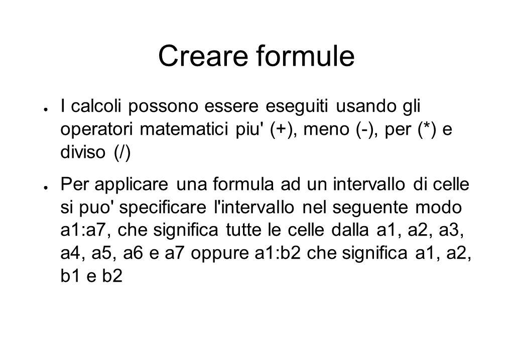 Creare formule ● Per controllare se il contenuto di una cella sia una formula o un numero si deve selezionare la celle desiderta.