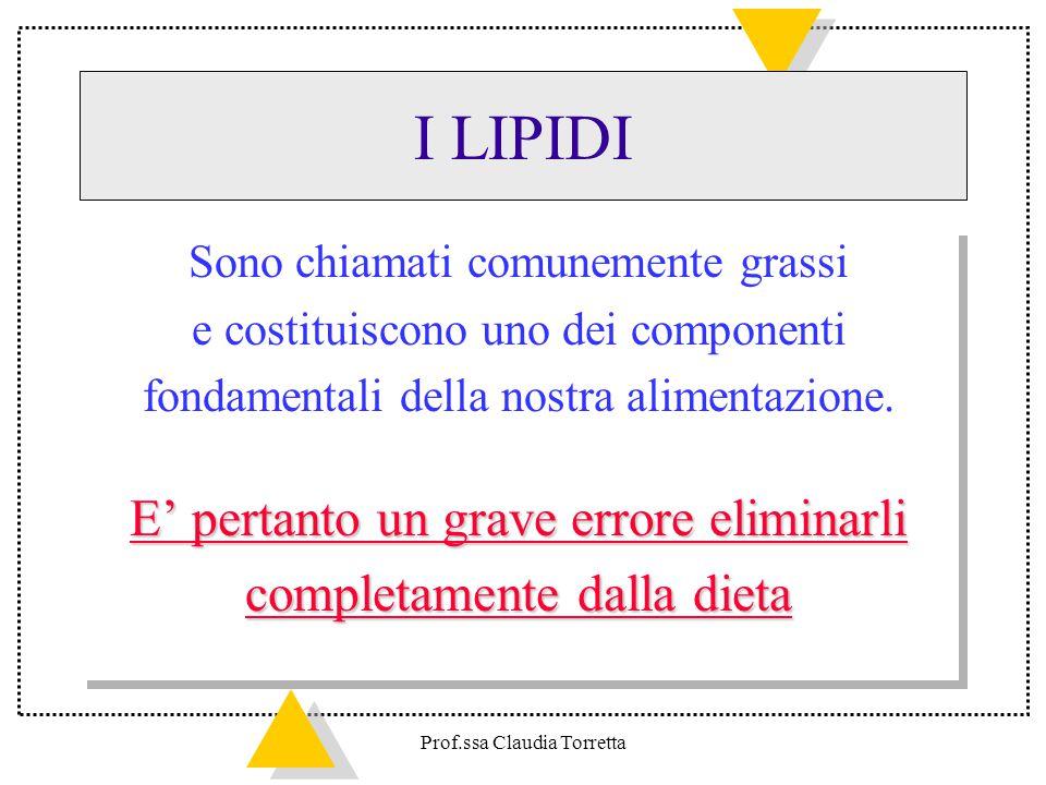I LIPIDI Sono chiamati comunemente grassi e costituiscono uno dei componenti fondamentali della nostra alimentazione. E' pertanto un grave errore elim