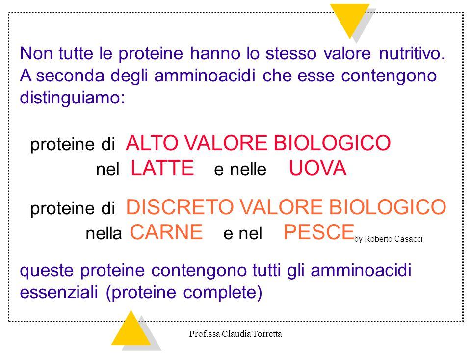 Non tutte le proteine hanno lo stesso valore nutritivo. A seconda degli amminoacidi che esse contengono distinguiamo: proteine di ALTO VALORE BIOLOGIC