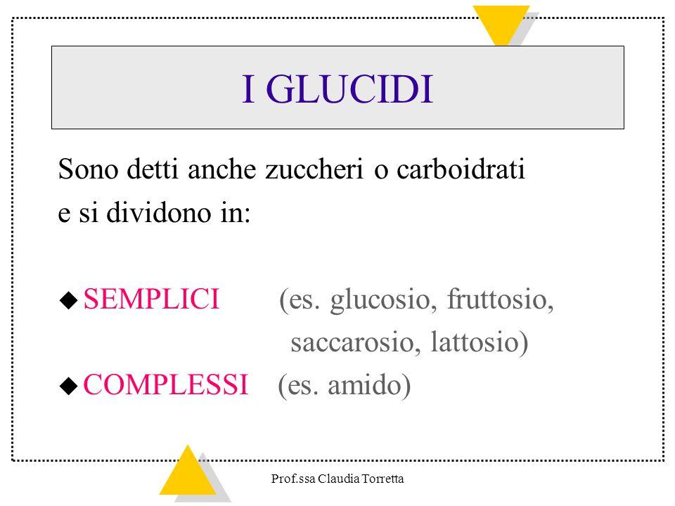 I GLUCIDI Sono detti anche zuccheri o carboidrati e si dividono in: u SEMPLICI (es. glucosio, fruttosio, saccarosio, lattosio) u COMPLESSI (es. amido)