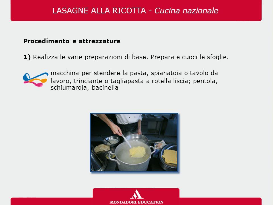 Procedimento e attrezzature 1) Realizza le varie preparazioni di base.