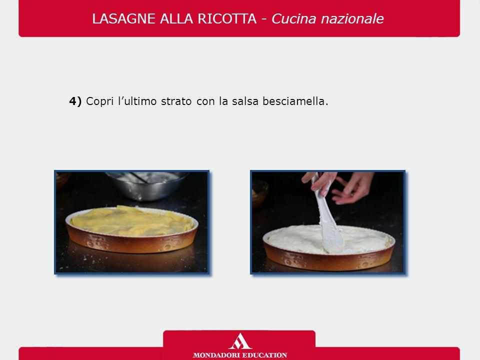 4) Copri l'ultimo strato con la salsa besciamella. LASAGNE ALLA RICOTTA - Cucina nazionale