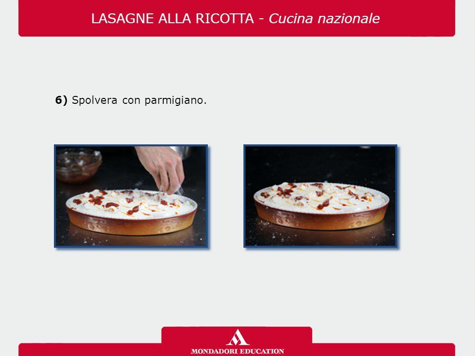 6) Spolvera con parmigiano. LASAGNE ALLA RICOTTA - Cucina nazionale