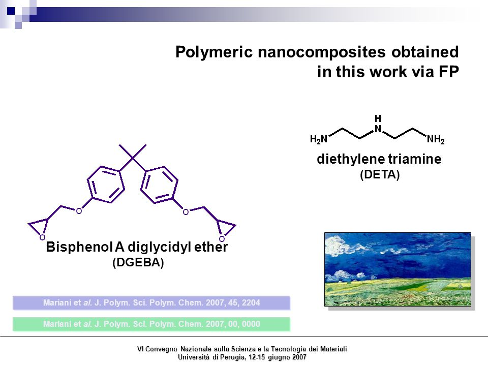 Bisphenol A diglycidyl ether (DGEBA) diethylene triamine (DETA) Polymeric nanocomposites obtained in this work via FP Mariani et al.