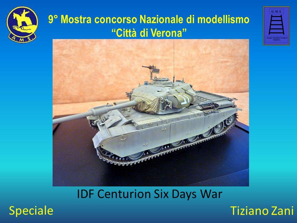 """Tiziano Zani IDF Centurion Six Days War 9° Mostra concorso Nazionale di modellismo """"Città di Verona"""" Speciale"""