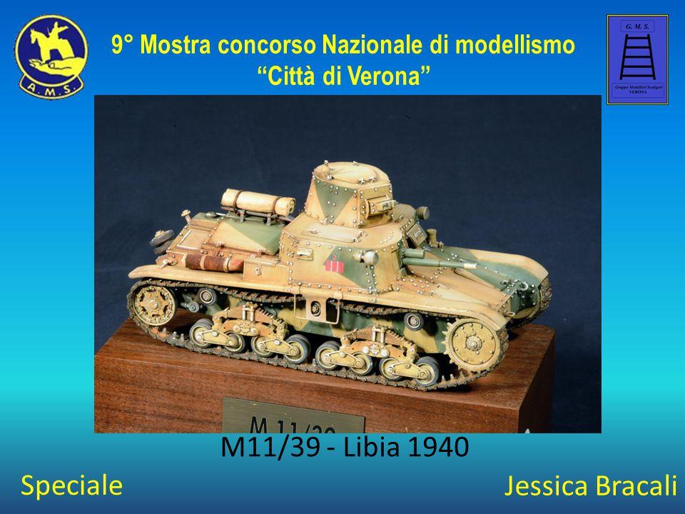 """Jessica Bracali M11/39 - Libia 1940 9° Mostra concorso Nazionale di modellismo """"Città di Verona"""" Speciale"""