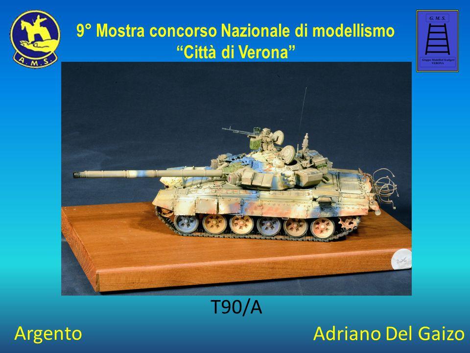 """Adriano Del Gaizo T90/A 9° Mostra concorso Nazionale di modellismo """"Città di Verona"""" Argento"""