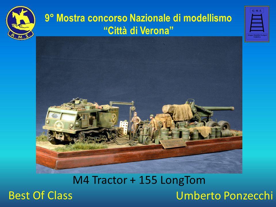 """Umberto Ponzecchi M4 Tractor + 155 LongTom 9° Mostra concorso Nazionale di modellismo """"Città di Verona"""" Best Of Class"""