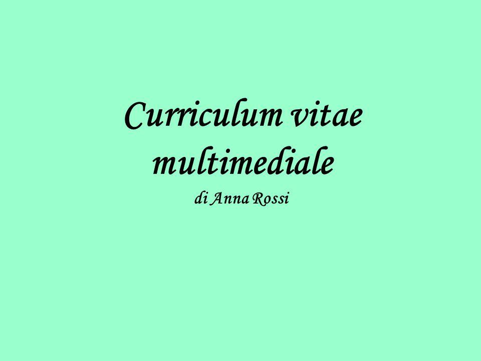 Curriculum vitae multimediale di Anna Rossi