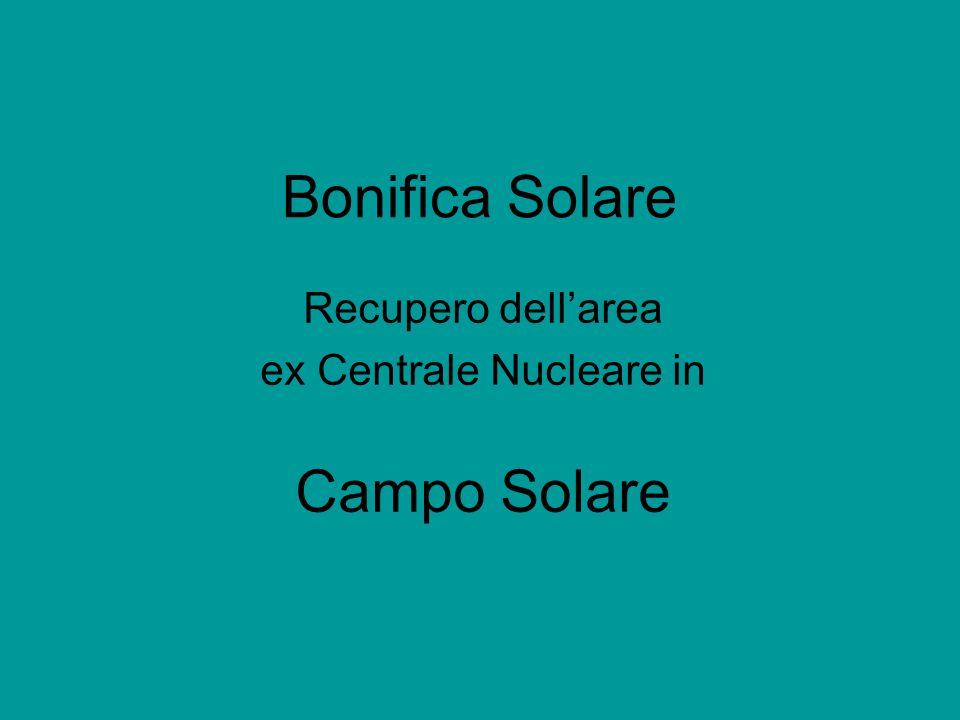 Bonifica Solare Recupero dell'area ex Centrale Nucleare in Campo Solare