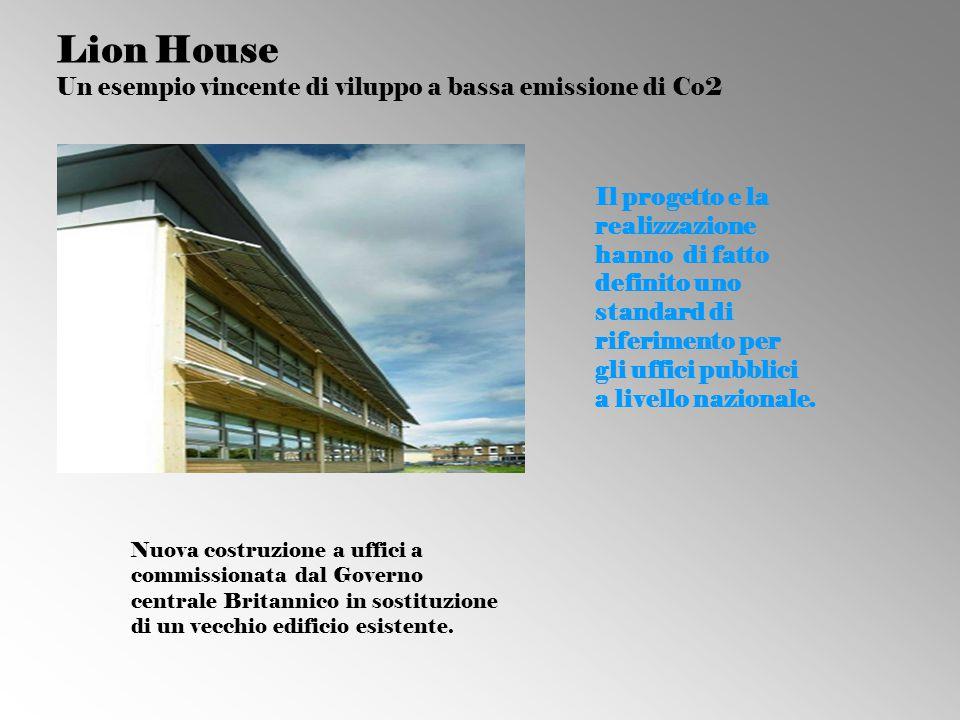 Lion House Un esempio vincente di viluppo a bassa emissione di Co2 Nuova costruzione a uffici a commissionata dal Governo centrale Britannico in sosti