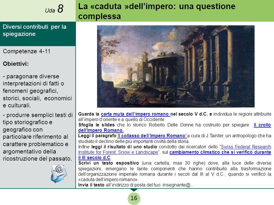 Competenze 4-11 Obiettivi: - paragonare diverse interpretazioni di fatti o fenomeni geografici, storici, sociali, economici e culturali.