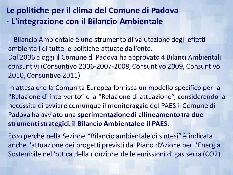 Le politiche per il clima del Comune di Padova - L'integrazione con il Bilancio Ambientale Il Bilancio Ambientale è uno strumento di valutazione degli