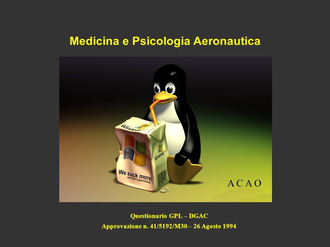 Medicina e Psicologia Aeronautica A C A O Questionario GPL – DGAC Approvazione n.