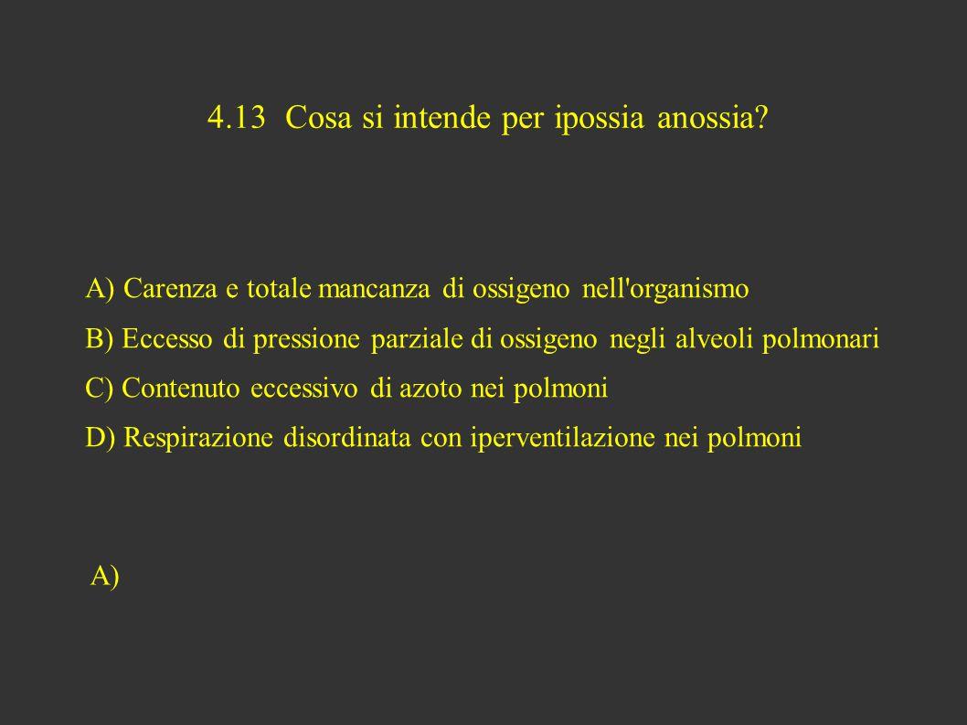 4.13 Cosa si intende per ipossia anossia.