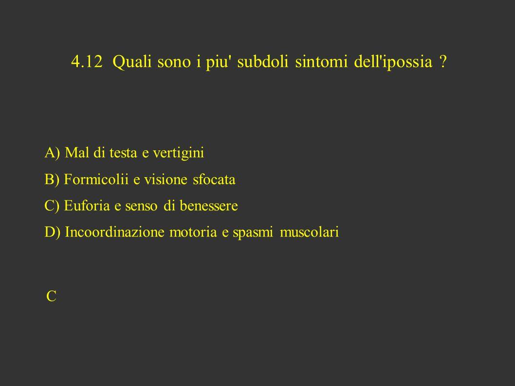 4.12 Quali sono i piu subdoli sintomi dell ipossia .