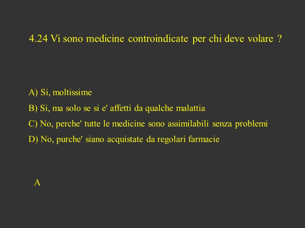 4.24 Vi sono medicine controindicate per chi deve volare .