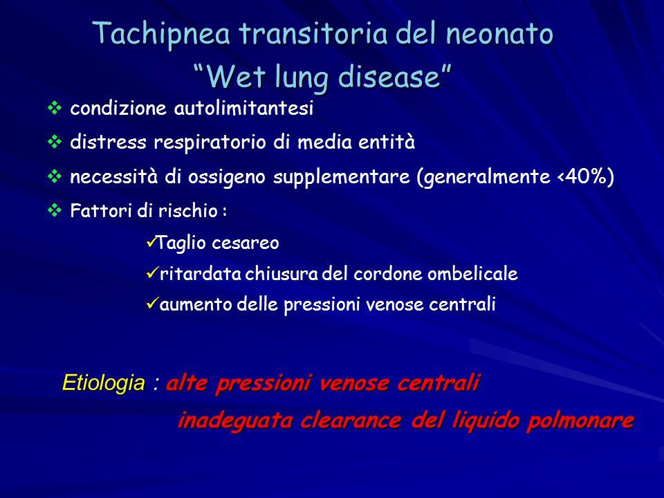 """Tachipnea transitoria del neonato """"Wet lung disease""""  condizione autolimitantesi  distress respiratorio di media entità  necessità di ossigeno supp"""