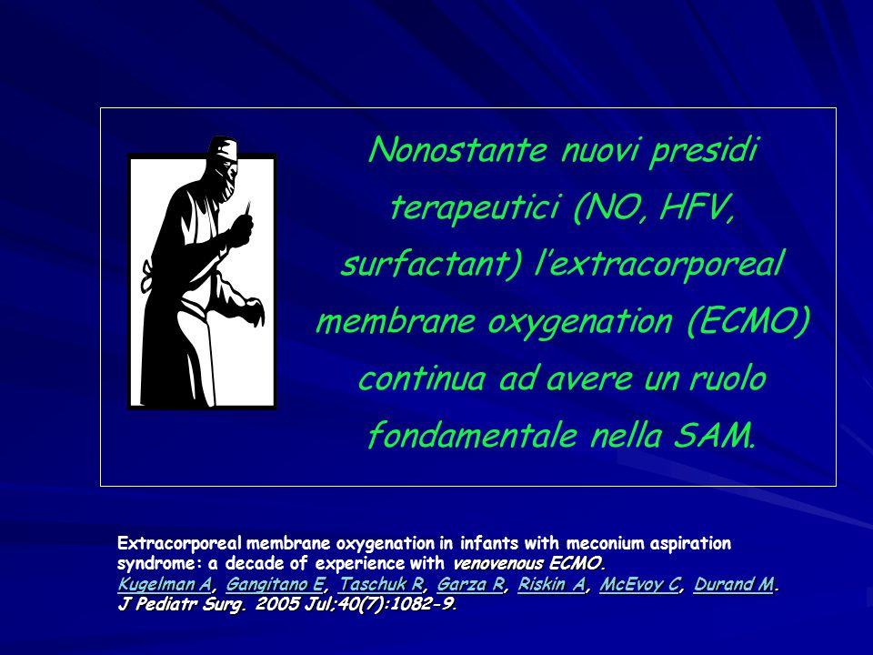 Nonostante nuovi presidi terapeutici (NO, HFV, surfactant) l'extracorporeal membrane oxygenation (ECMO) continua ad avere un ruolo fondamentale nella