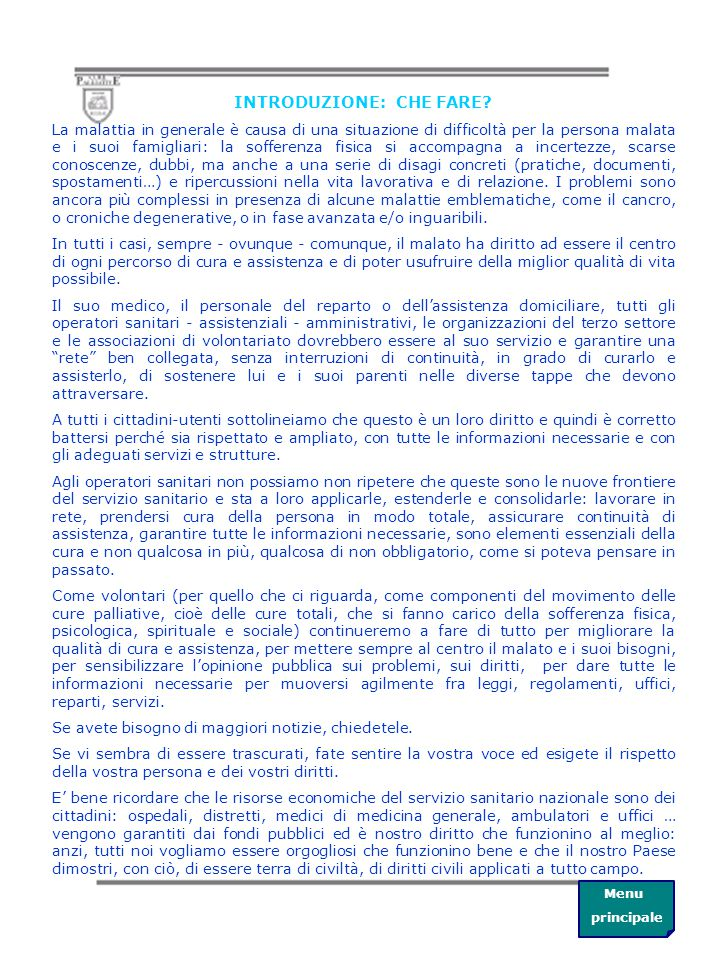 PREMESSA L'Associazione Cure Palliative ONLUS ha deciso di finanziare la pubblicazione e la distribuzione di questo semplice ed agile opuscoletto per