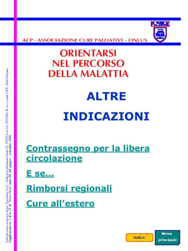 ALTRE INDICAZIONI Contrassegno per la libera circolazione E se… Rimborsi regionali Cure all'estero Menu principale indice