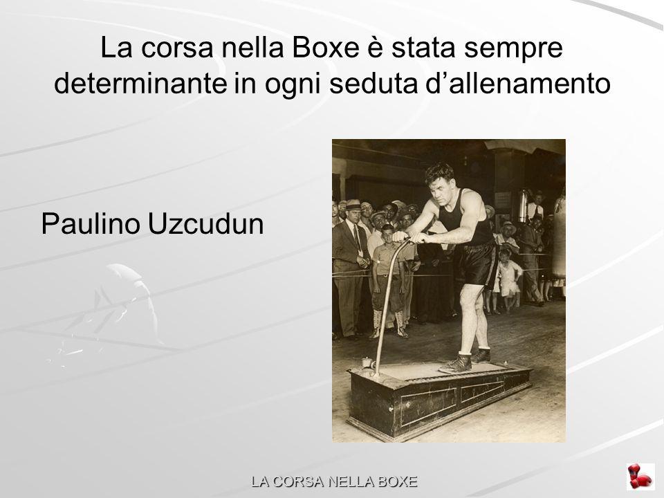 La corsa nella Boxe è stata sempre determinante in ogni seduta d'allenamento Paulino Uzcudun LA CORSA NELLA BOXE