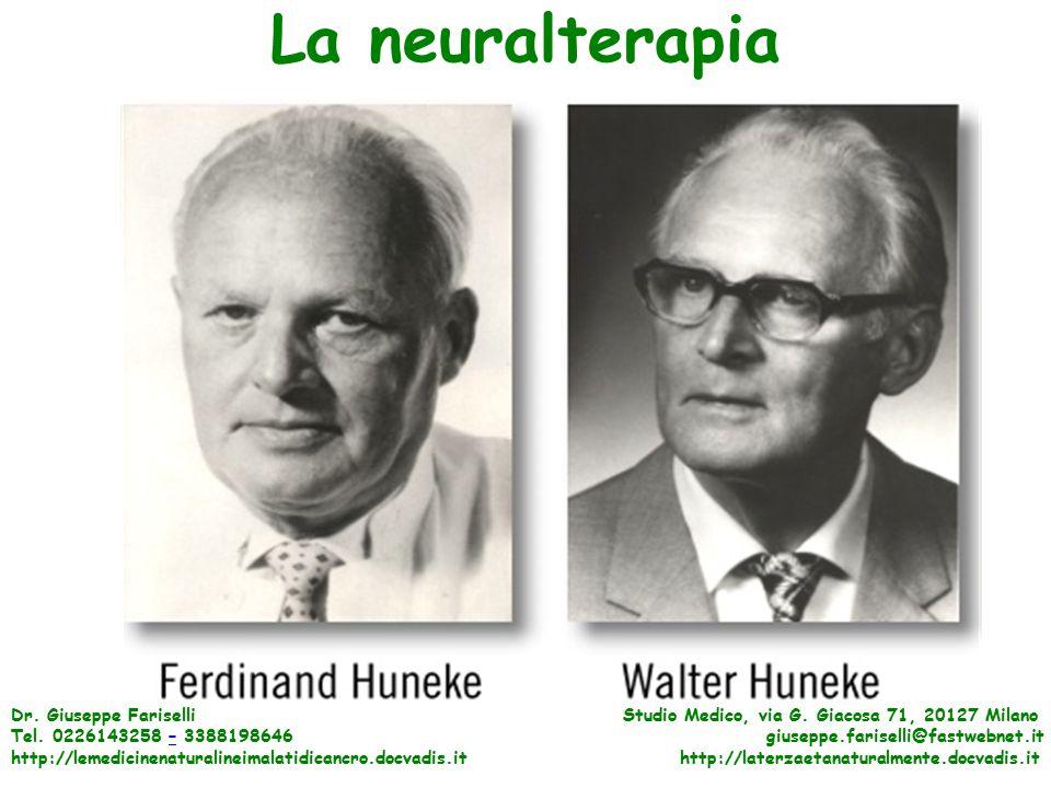 La neuralterapia Dr. Giuseppe Fariselli Studio Medico, via G. Giacosa 71, 20127 Milano Tel. 0226143258 – 3388198646 giuseppe.fariselli@fastwebnet.it–