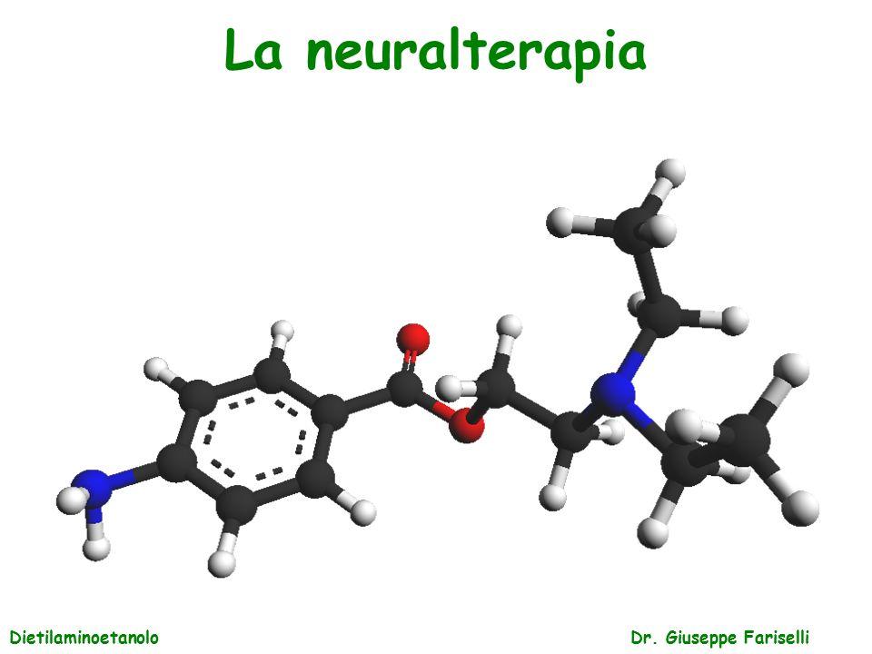 La neuralterapia Dr. Giuseppe FariselliDietilaminoetanolo