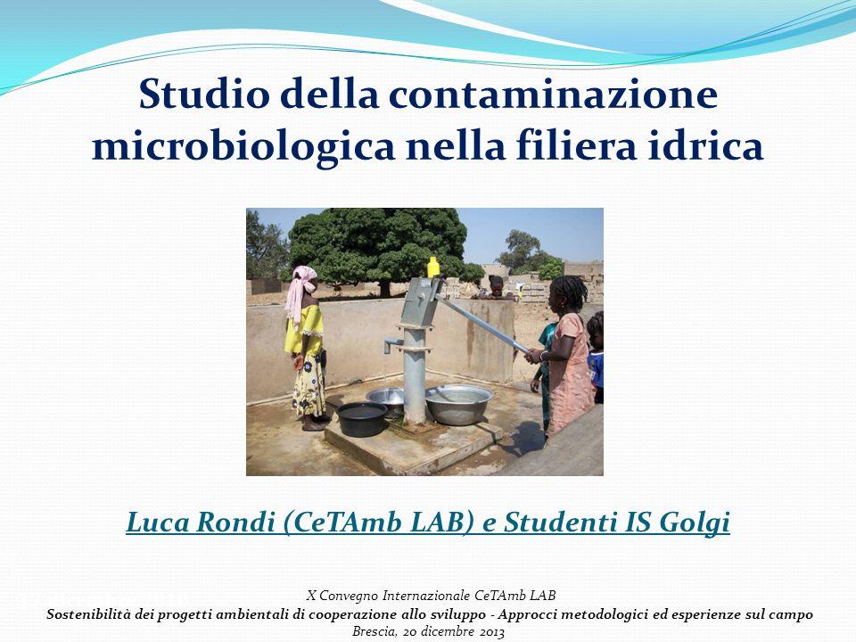 Studio della contaminazione microbiologica nella filiera idrica 17 dicembre 2010 Luca Rondi (CeTAmb LAB) e Studenti IS Golgi X Convegno Internazionale