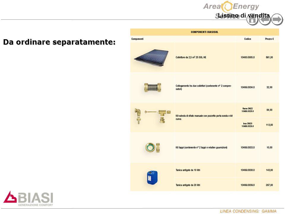 LINEA CONDENSING: GAMMA Service Da ordinare separatamente: Listino di vendita