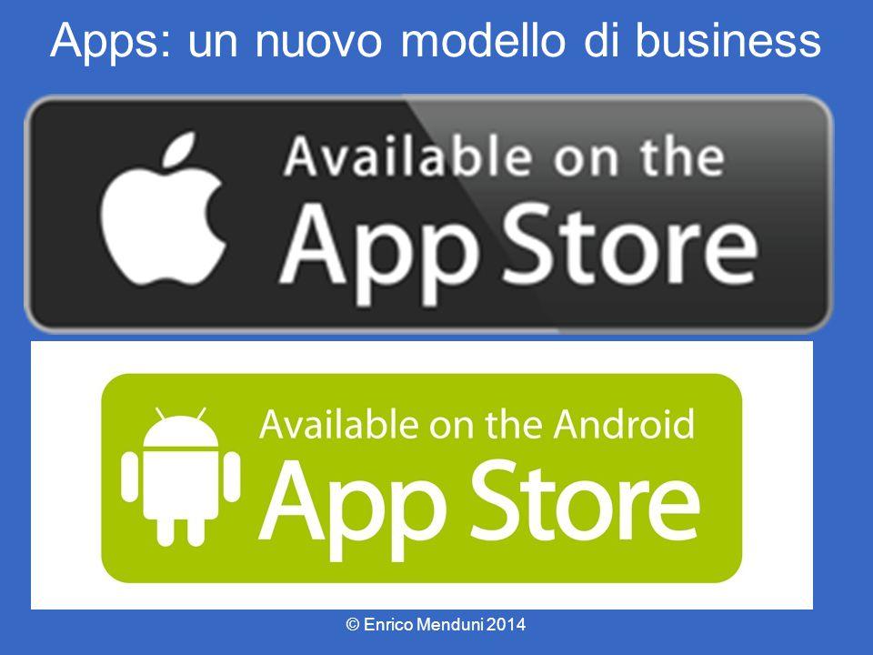 Apps: un nuovo modello di business © Enrico Menduni 2014