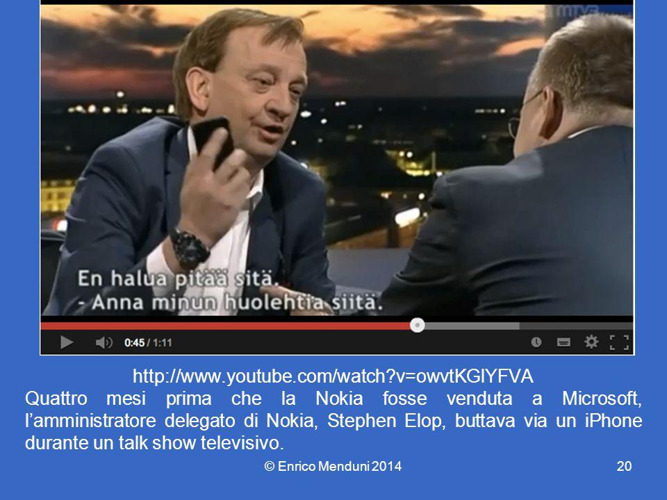 http://www.youtube.com/watch?v=owvtKGlYFVA Quattro mesi prima che la Nokia fosse venduta a Microsoft, l'amministratore delegato di Nokia, Stephen Elop, buttava via un iPhone durante un talk show televisivo.