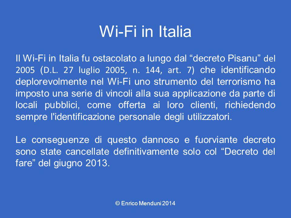 """Wi-Fi in Italia Il Wi-Fi in Italia fu ostacolato a lungo dal """"decreto Pisanu"""" del 2005 ( D.L. 27 luglio 2005, n. 144, art. 7) che identificando deplor"""