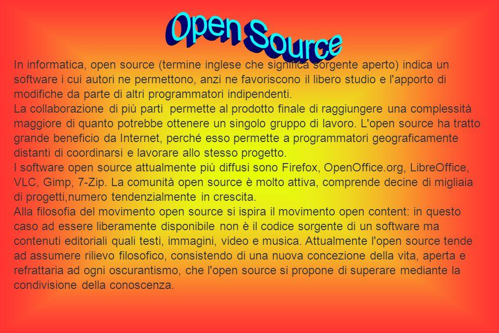 In informatica, open source (termine inglese che significa sorgente aperto) indica un software i cui autori ne permettono, anzi ne favoriscono il libero studio e l apporto di modifiche da parte di altri programmatori indipendenti.