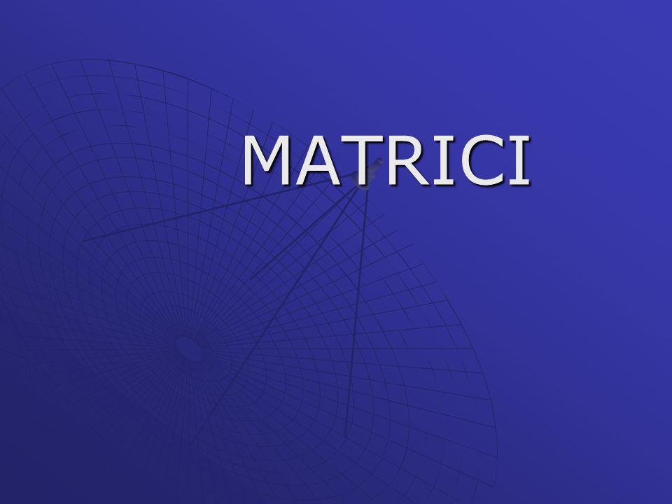 MATRICI MATRICI