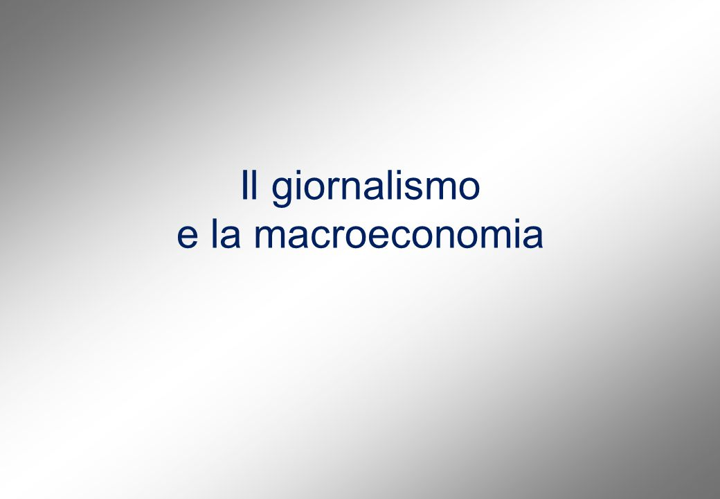 Il giornalismo e la macroeconomia