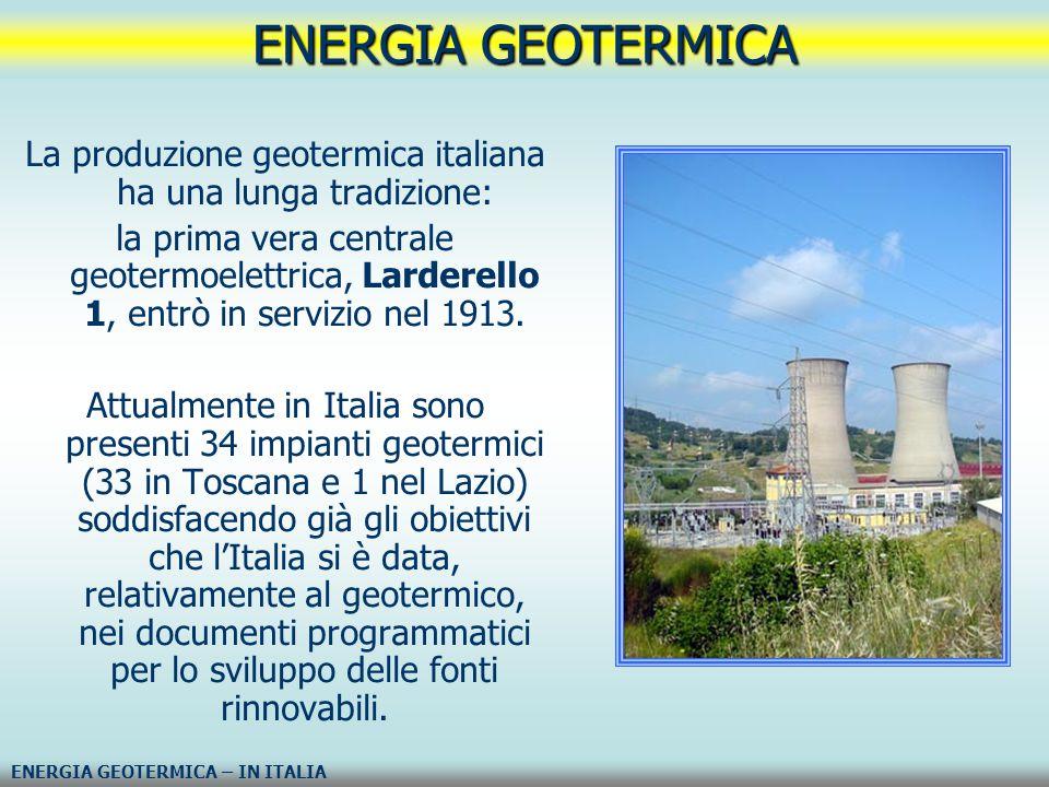 La produzione geotermica italiana ha una lunga tradizione: la prima vera centrale geotermoelettrica, Larderello 1, entrò in servizio nel 1913. Attualm