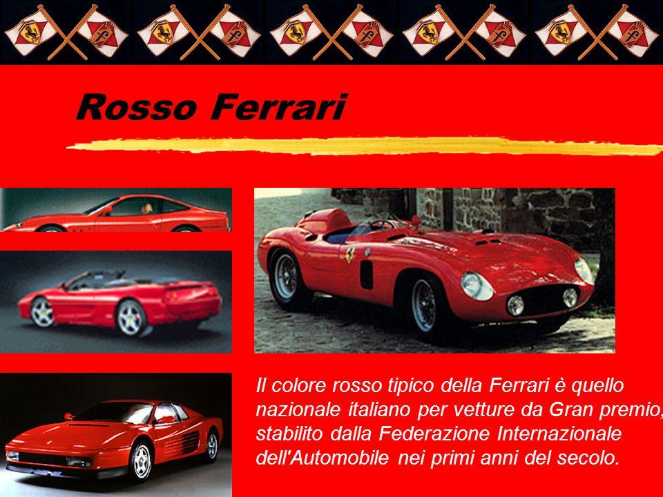 Rosso Ferrari Il colore rosso tipico della Ferrari è quello nazionale italiano per vetture da Gran premio, stabilito dalla Federazione Internazionale dell Automobile nei primi anni del secolo.